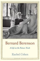 Bernard berenson : a life in the picture trade