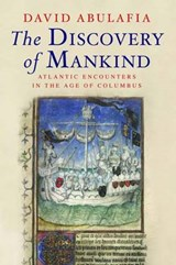 The Discovery of Mankind - Atlantic Encounters in the Age of Columbus | David Abulafia |
