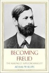 Becoming Freud | Adam Phillips |