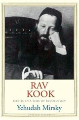 Rav Kook - Everthing is Rising | Yehudah Mirsky |
