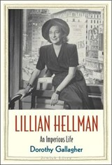Lillian Hellman - An Audacious Life | Dorothy Gallagher |