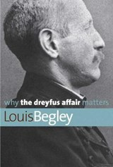 Why The Dreyfus Affair Matters | Louis Begley | 9780300168143