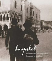 Snapshot - Painters and Photography, Bonnard to Vuillard | Elizabeth W. Easton |