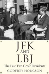 Jfk and lbj : the last two great presidents | Godfrey Hodgson | 9780300180503