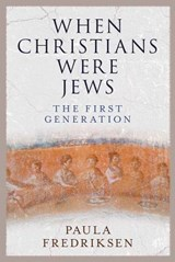 When Christians Were Jews | Paula Fredriksen | 9780300190519