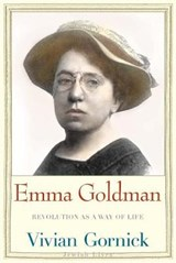 Emma Goldman - Revolution as a Way of Life | Vivian Gornick |