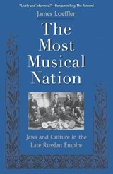 The Most Musical Nation - Jews and Culture in the Late Russian Empire | James Loeffler | 9780300198300