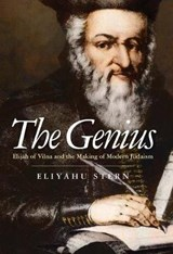 The Genius - Elijah of Vilna and the Making of Modern Judaism | Eliyahu Stern | 9780300205923