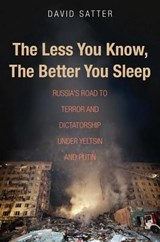 The Less You Know, the Better You Sleep | David Satter | 9780300211429