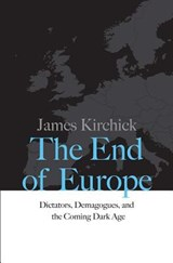 End of europe | James Kirchick | 9780300218312