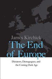 The End of Europe | James Kirchick | 9780300218312