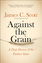 Against the Grain | James C. Scott | 9780300240214