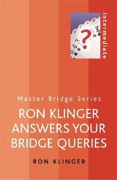 Ron Klinger Answers Your Bridge Queries