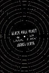 Black Hole Blues and Other Songs from Outer Space | Janna Levin | 9780307958198