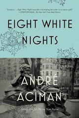 Eight White Nights | Andre Aciman | 9780312680565