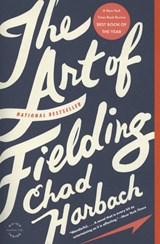 The Art of Fielding | Chad Harbach | 9780316126670