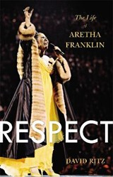 Respect: the life of aretha franklin | David Ritz | 9780316196819