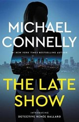The Late Show | Michael Connelly | 9780316225984