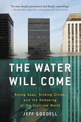 The Water Will Come | Jeff Goodell | 9780316260206