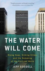 The Water Will Come | Jeff Goodell | 9780316260244