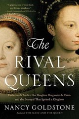 The Rival Queens | Nancy Goldstone | 9780316409667