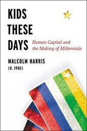Kids these days | Malcolm Harris | 9780316510868