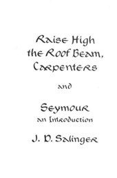 Raise High the Roof Beam, Carpenters, and Seymour