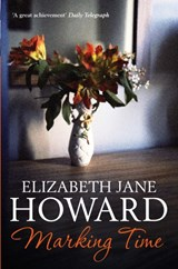 Cazalet chronicles Cazalet (2): marking time | Elizabeth Jane Howard | 9780330332507