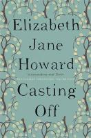 Cazalet (4): casting off | Elizabeth Jane Howard |