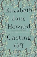 Cazalet chronicles Cazalet (4): casting off | Elizabeth Jane Howard |
