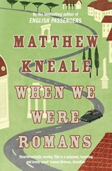 When We Were Romans | Matthew Kneale |