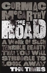 The Road  | McCarthy, Cormac |