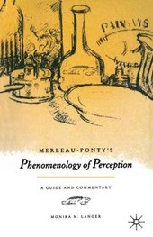 "Merleau-Ponty's ""Phenomenology of Perception"""