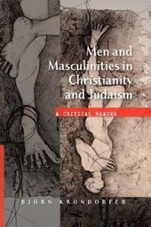 Men and Masculinities in Christianity and Judaism: A Cricitical Reader