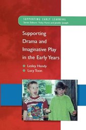 Supporting Drama and Imaginative Play in the Early Years