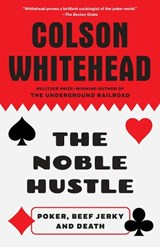 The Noble Hustle | Colson Whitehead |