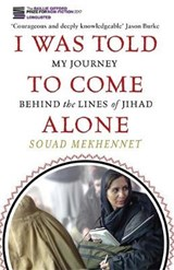 I Was Told To Come Alone | Souad Mekhennet |