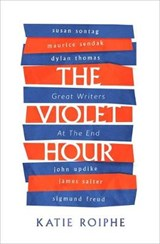 Violet Hour | Katie Roiphe | 9780349008516