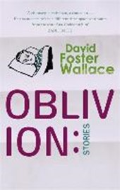 Oblivion: Stories | David Foster Wallace |
