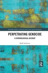 Perpetrating Genocide | Kjell Anderson | 9780367194826