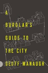 A Burglar's Guide to the City | Manaugh, Geoff | 9780374117269