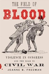 The Field of Blood | Joanne B. Freeman | 9780374154776