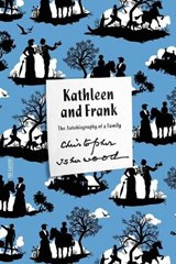 Kathleen and Frank | Christopher Isherwood | 9780374180973