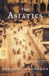 The Asiatics | Frederic Prokosch | 9780374529246