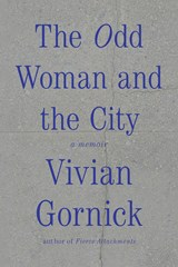 The Odd Woman and the City | Gornick, Vivian | 9780374536152
