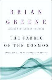 The Fabric of the Cosmos