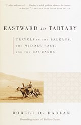 Eastward to Tartary | Robert D. Kaplan |