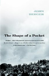 The Shape of a Pocket | John Berger |