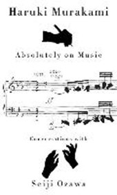 Absolutely on music | Haruki Murakami | 9780385354349