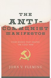 The Anti-Communist Manifestos - Four Books that Shaped the Cold War | John Fleming |